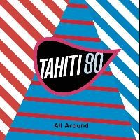 Tahiti 80 - All Around