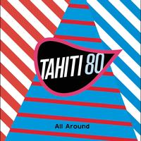 Tahiti 80 - All Around (Remix Yuksek)
