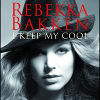 Rebekka Bakken - I Keep My Cool