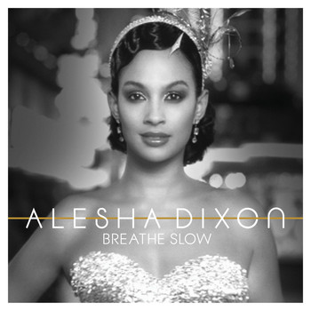 Alesha Dixon - Breathe Slow