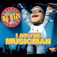 DJ Ötzi Junior - I Am The Musicman