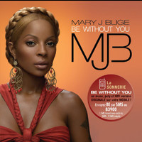 Mary J. Blige - Be Without You