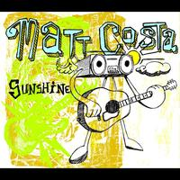 Matt Costa - Sunshine (Int'l MaxiSingle)