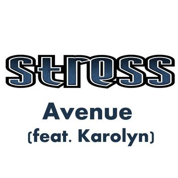 Stress - Avenue (feat. Karolyn)