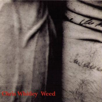 Chris Whitley - Weed