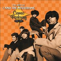 ? & The Mysterians - The Best Of ? & The Mysterians 1966-1967