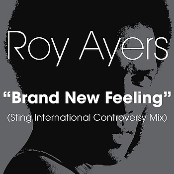 Roy Ayers - Brand New Feeling (Sting International Controversy Mix)