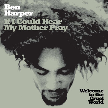 Ben Harper - If I Could Hear My Mother Pray
