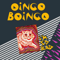 Oingo Boingo - I'm So Bad