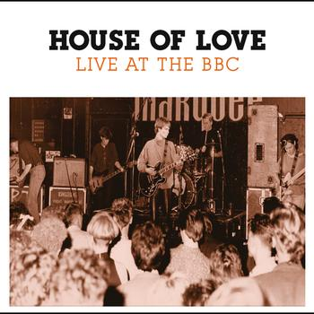 The House Of Love - Live At The BBC
