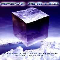 Medwyn Goodall - Serve Chilled