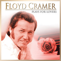 Floyd Cramer - Floyd Cramer: Plays for Lovers