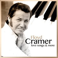 Floyd Cramer - Floyd Cramer: Love Songs & More