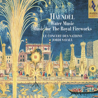 Jordi Savall - Haendel: Water Music & Music for the Royal Fireworks