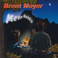 Brent Moyer - Keep Going On