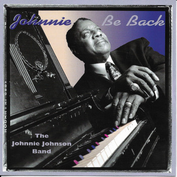 Johnnie Johnson Band - Johnnie Be Back