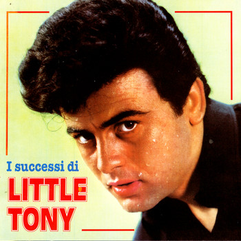 Little Tony - I Successi Di Little Tony