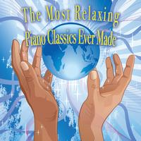 Various Artists - The Most Relaxing Piano Classics Ever Made