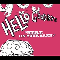 Hellogoodbye - Here (In Your Arms) (Radio Edit)