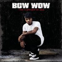 Bow Wow feat. Johntá Austin - You Can Get It All