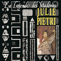 Julie Pietri - La legende des madones