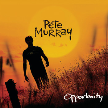 Pete Murray - Opportunity