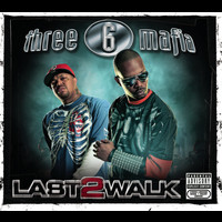 Three 6 Mafia - Last 2 Walk (Explicit)