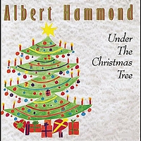Albert Hammond - Under the Christmas Tree