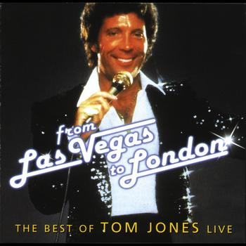 Tom Jones - From Las Vegas To London - The Best Of Tom Jones Live