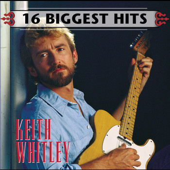 Keith Whitley - 16 Biggest Hits