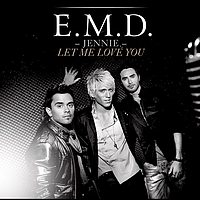 E.M.D. - Jennie Let Me Love You (Radio Edit)