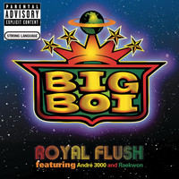 Big Boi featuring André 3000 and Raekwon - Royal Flush (Explicit)