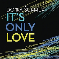 Donna Summer - It's Only Love