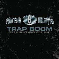 Three 6 Mafia feat. Project Pat - Trap Boom (Explicit)