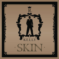 R. Kelly - Skin (Main Version)