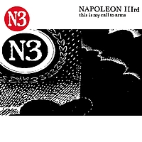 Napoleon IIIrd - This Is My Call To Arms