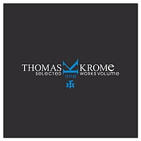 Thomas Krome - Selected Works Volume 1