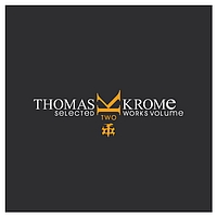 Thomas Krome - Selected Works Volume 2