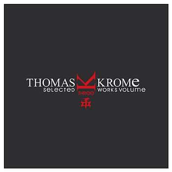Thomas Krome - Selected Works Volume 3