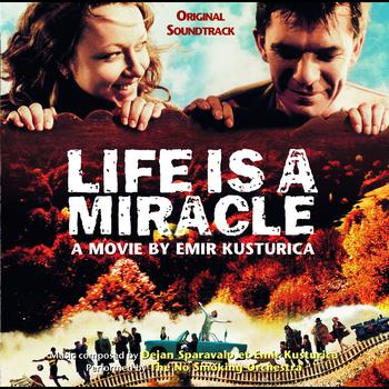 Emir Kusturica & The No Smoking Orchestra - Life Is A Miracle