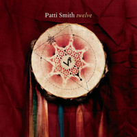 Patti Smith - Twelve