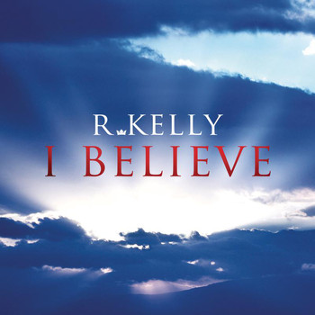 R. Kelly - I Believe