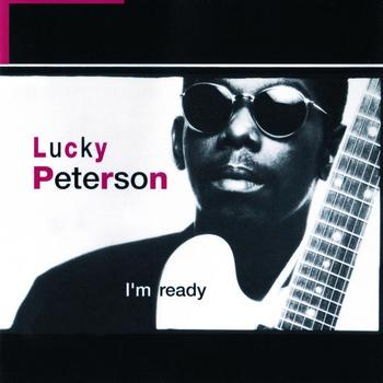 Lucky Peterson - I'm Ready