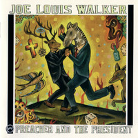 Joe Louis Walker - Preacher And The President