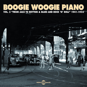 Various Artists - Boogie Woogie Piano, Vol. 3: From Jazz to Rhythm & Blues and Rock'n'roll (1941-1955)