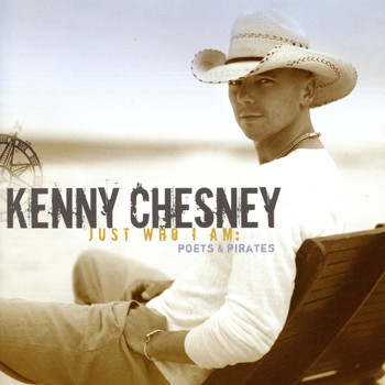 Kenny Chesney - Just Who I Am: Poets & Pirates