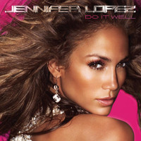 Jennifer Lopez - Do It Well (Album Version)