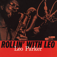 Leo Parker - Rollin' With Leo (Remastered)