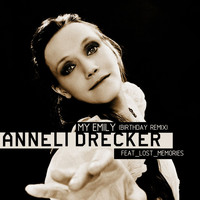 Anneli Drecker - My Emily (feat. Lost Memories) (Birthday Remix)