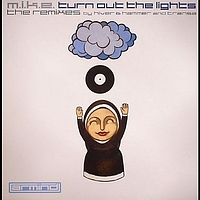 M.I.K.E. - Turn Out The Lights (Remixes)